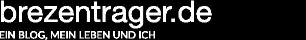 brezentrager.de – Ein Blog, mein Leben und ich